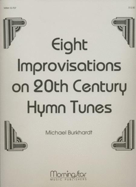 Eight Improvisations on 20th Century Hymn Tunes, Set 1