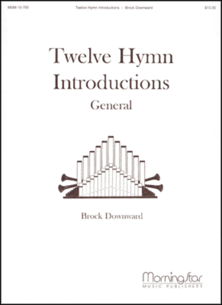 Twelve Hymn Introductions, General