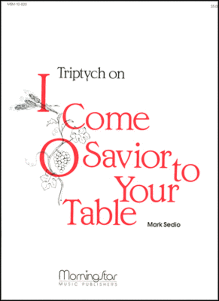 Triptych on I Come, O Savior, to Thy Table