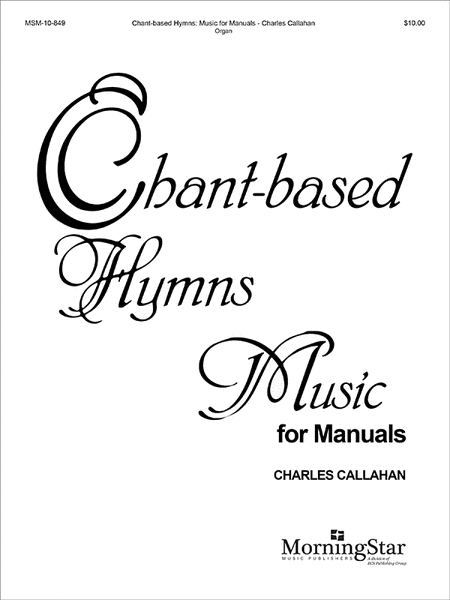 Chant-Based Hymns for Manuals