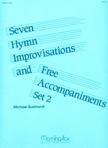 Seven Hymn Improvisations and Free Accompaniments, Set 2