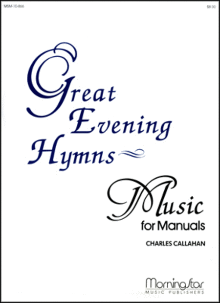 Great Evening Hymns for Manuals