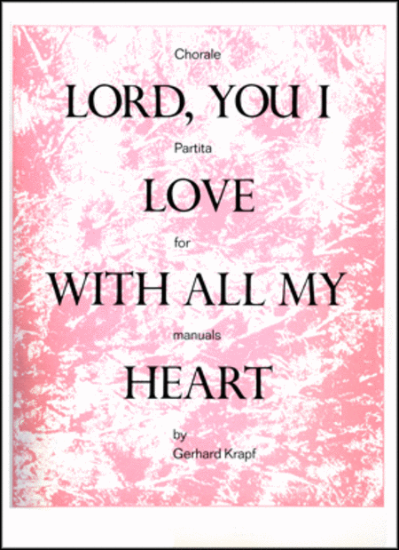 Chorale-Partita on Lord, You I Love With All My Heart
