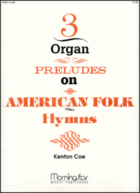 Three Organ Preludes on American Folk Hymns