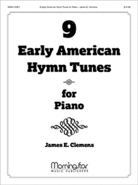 Nine Early American Hymn Tunes for Piano