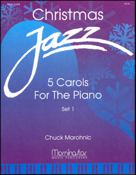 Christmas Jazz: Five Carols for Piano, Set 1