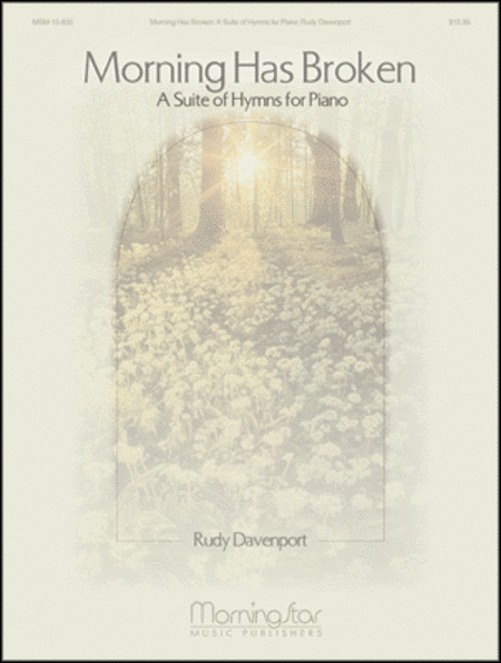Morning Has Broken: A Suite of Hymns for Piano