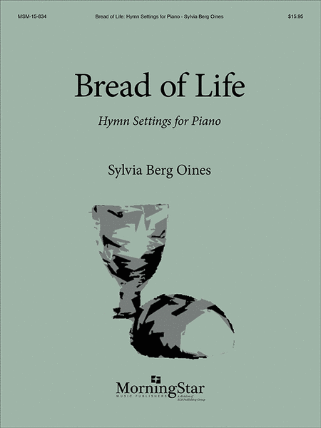 Bread of Life: Hymn Settings for Piano