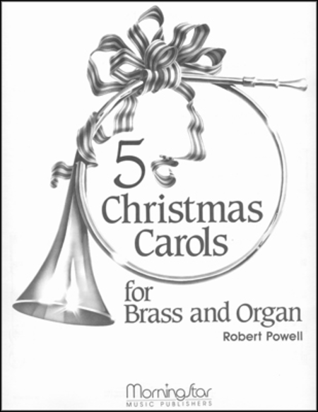 Five Christmas Carols for Brass and Organ