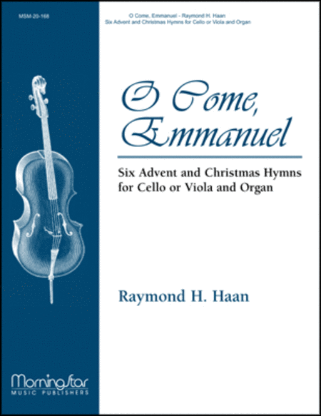 O Come, Emmanuel: Six Advent and Christmas Hymns for Cello or Viola and Organ