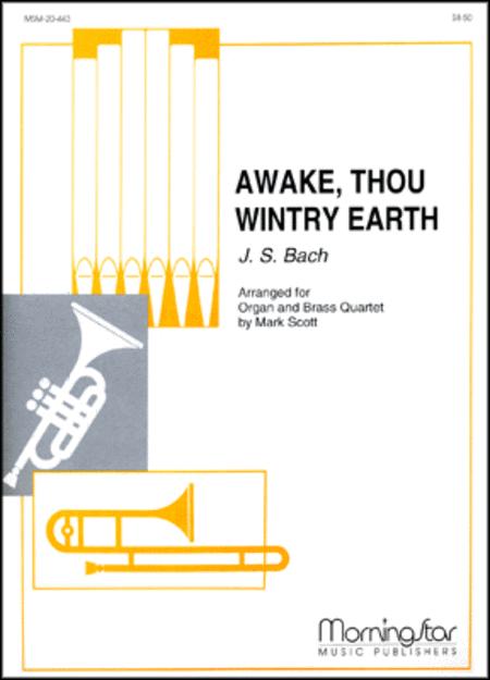 Awake, Thou Wintry Earth