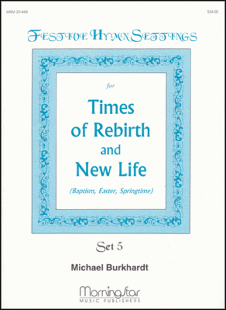 Festive Hymn Settings, Set 5 (Times of Rebirth and New Life)