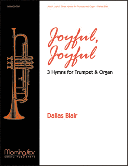 Joyful, Joyful: Three Hymns for Trumpet and Organ