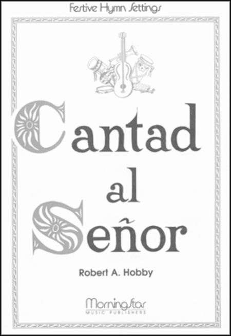 Cantad al Senor: Oh, Sing to the Lord
