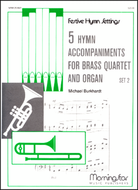 Five Hymn Accompaniments for Brass Quartet and Organ, Set 2