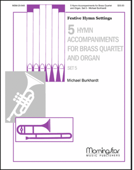 Five Hymn Accompaniments for Brass Quartet and Organ, Set 5