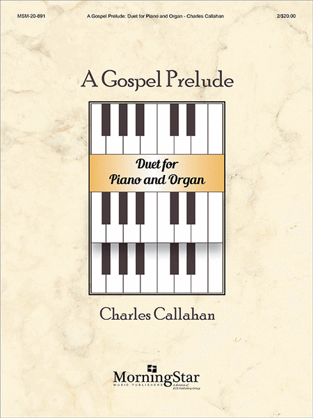 A Gospel Prelude : Duet for Piano and Organ