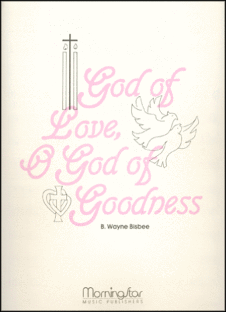 God of Love, O God of Goodness