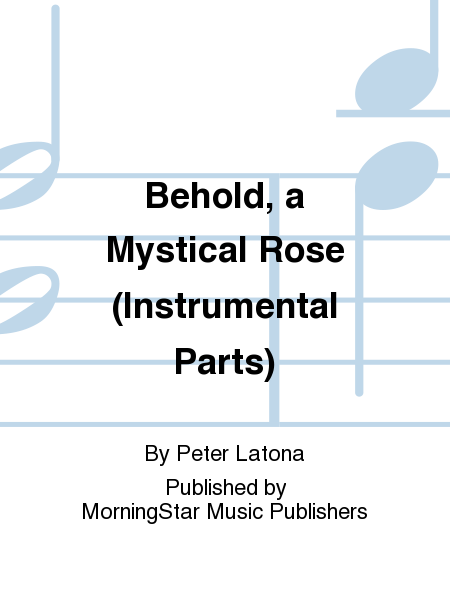 Behold, a Mystical Rose (Instrumental Parts)