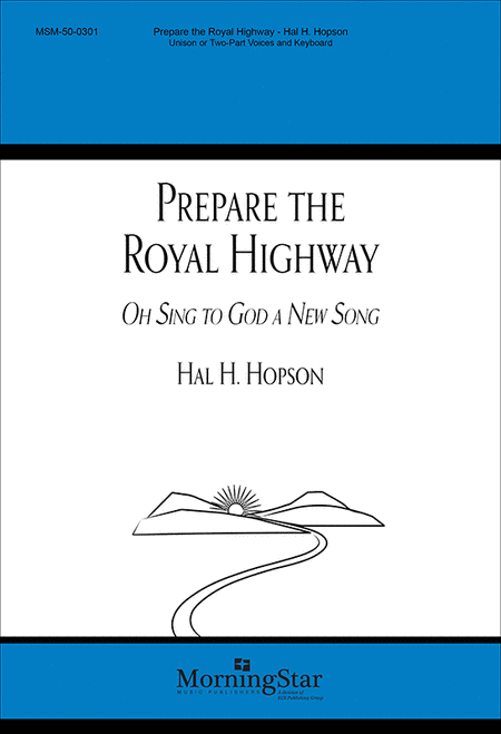 Prepare the Royal Highway: Oh, Sing to God a New Song (alt. text)