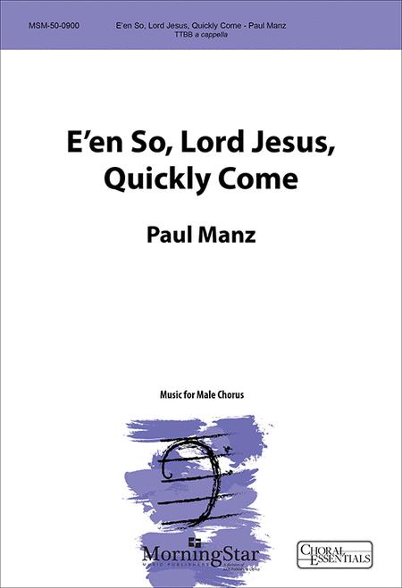 E'en So, Lord Jesus, Quickly Come (TTB/TBB/TTBB)