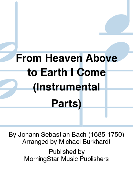 From Heaven Above to Earth I Come (Instrumental Parts)