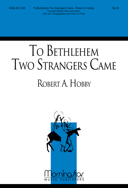 To Bethlehem Two Strangers Came