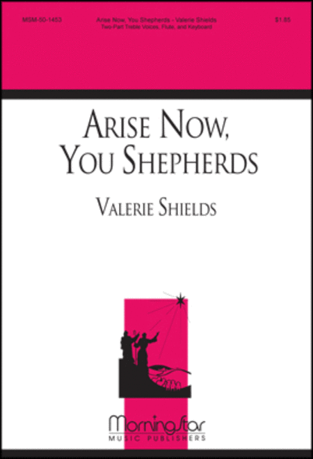 Arise Now, You Shepherds