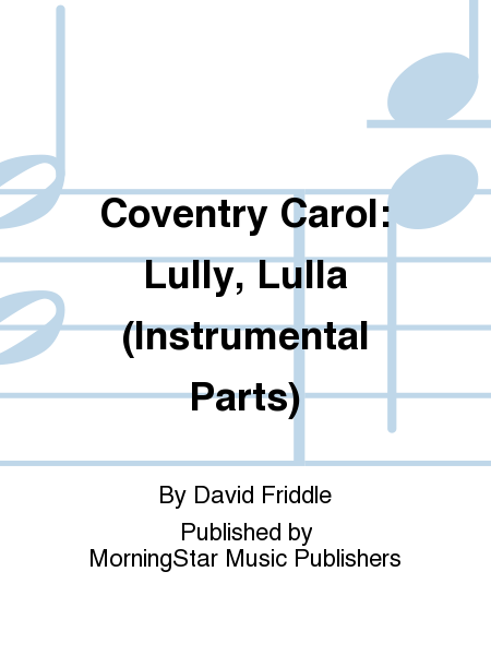 Coventry Carol Lully, Lulla (Instrumental Parts)
