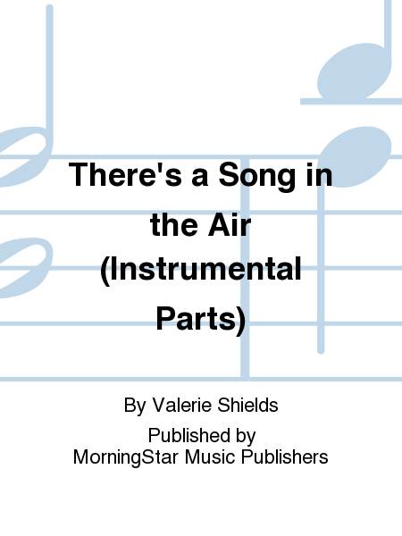 There's a Song in the Air (Instrumental Parts)