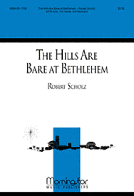 The Hills Are Bare at Bethlehem (Choral Score)