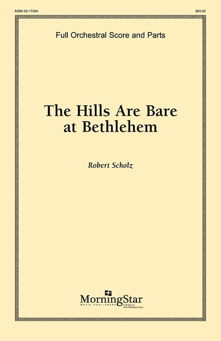 The Hills Are Bare at Bethlehem (Full Score and Instrumental Parts)