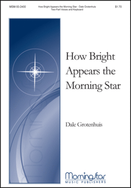 How Bright Appears the Morning Star