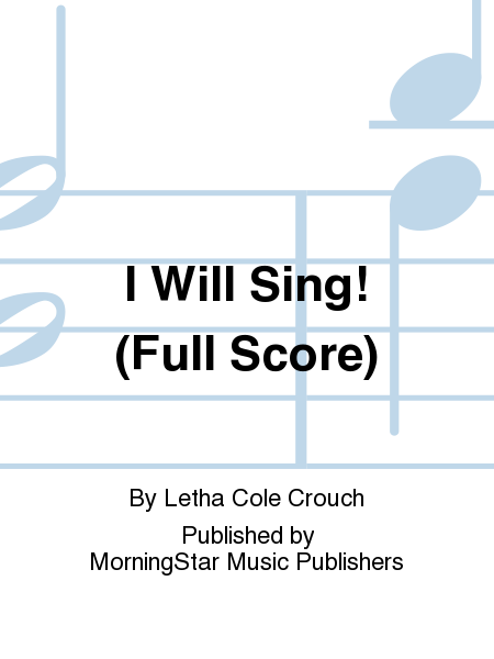 I Will Sing! (Full Score)