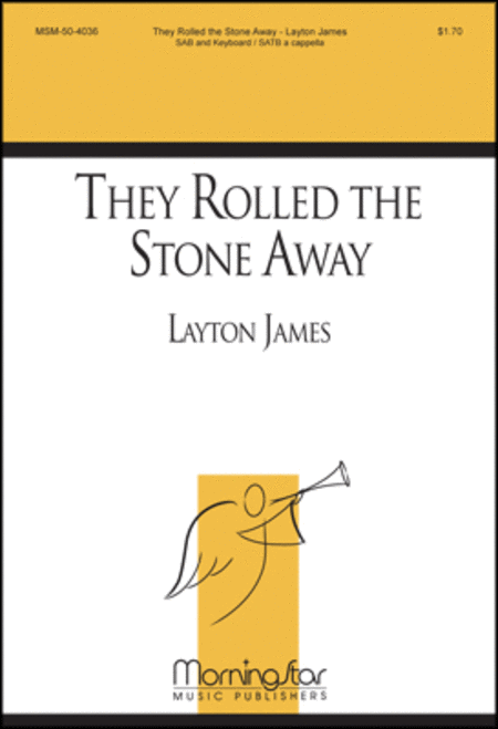 They Rolled the Stone Away