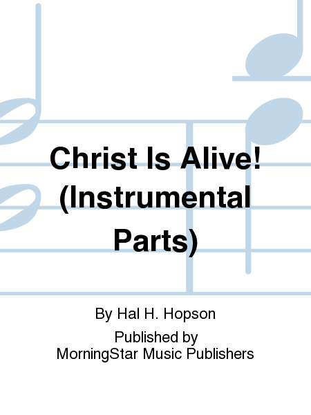 Christ Is Alive! (Instrumental Parts)