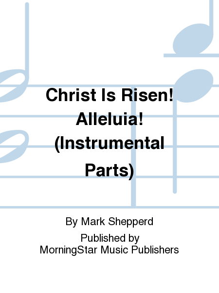 Christ Is Risen! Alleluia! (Instrumental Parts)