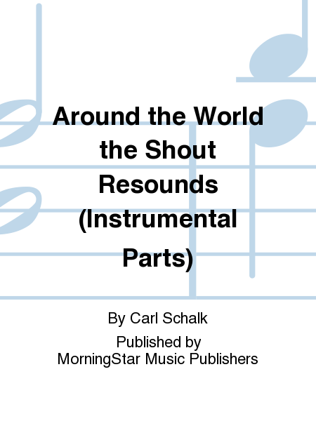 Around the World the Shout Resounds (Instrumental Parts)