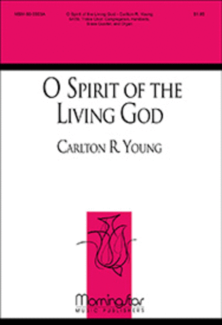 O Spirit of the Living God (Choral Score)