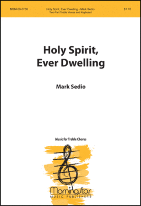 Holy Spirit, Ever Dwelling