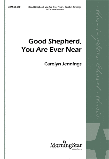 Good Shepherd, You Are Ever Near