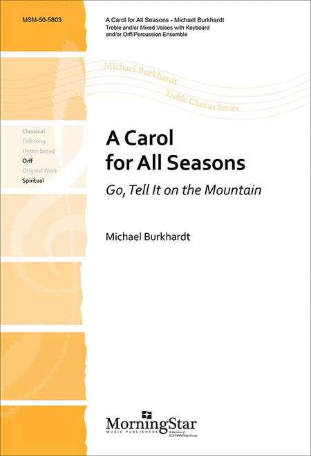 A Carol for All Seasons (Go, Tell It on the Mountain) (Choral Score)
