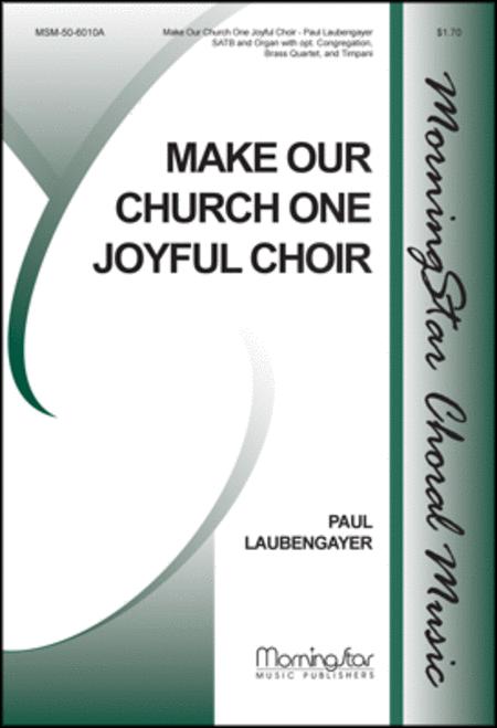 Make Our Church One Joyful Choir (Choral Score) Sheet Music By Paul ...