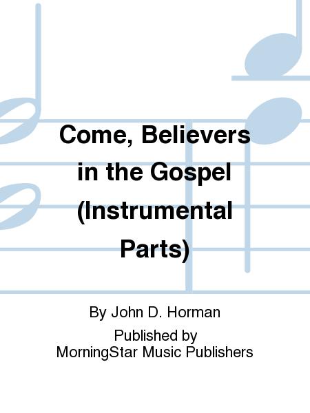 Come, Believers in the Gospel (Instrumental Parts)
