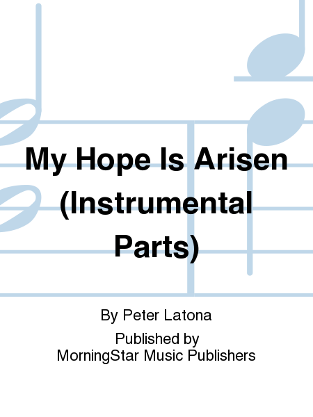My Hope Is Arisen (Instrumental Parts)