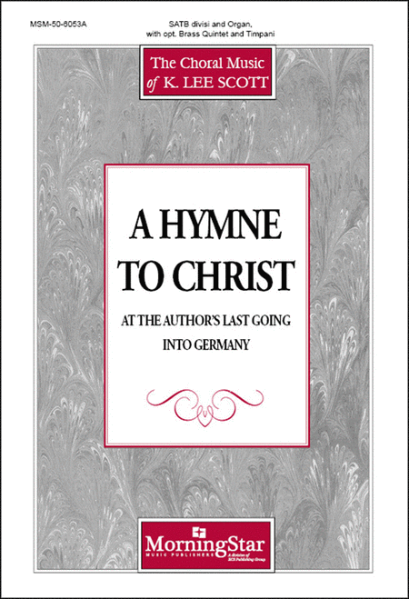 A Hymne to Christ (at the Author's Last Going into Germany) (Choral Score)