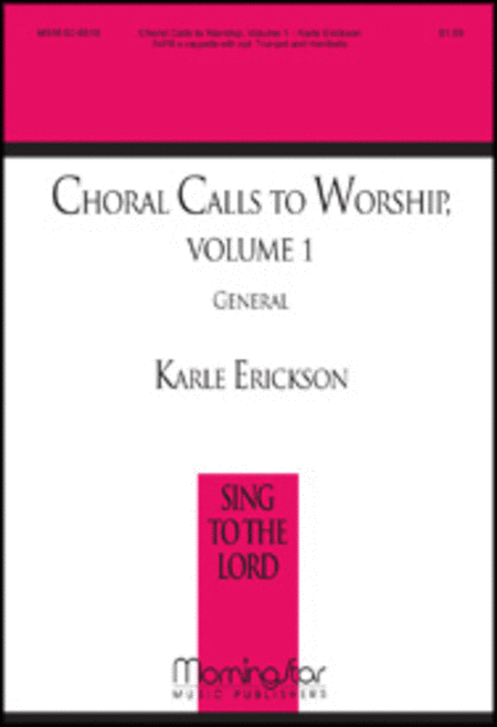 Choral Calls To Worship:  Vol. 1 - General