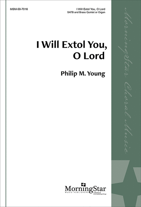 I Will Extol You, O Lord (Choral Score)