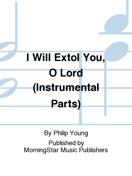I Will Extol You, O Lord (Instrumental Parts)