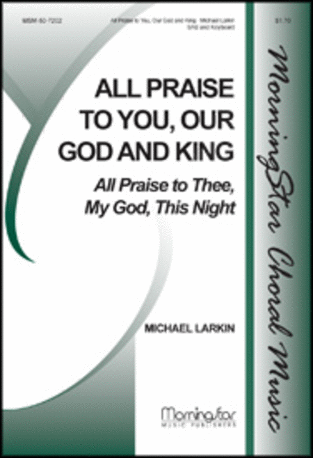 All Praise to You, Our God and King: All Praise to Thee, My God, This Night